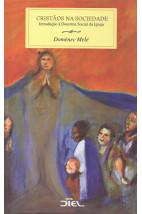 Cristãos na Sociedade - Introdução à Doutrina Social da Igreja