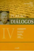 Diálogos IV - Parmênides, Político, Filebo [...]