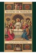 Tesouro da Tradição: Guia da Missa Tridentina
