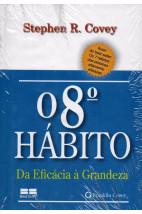 O 8º Hábito - Da Eficácia à Grandeza (Versão Bolso)