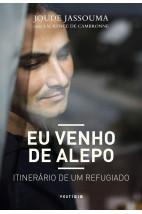 Eu venho de Alepo  - Itinerário de um refugiado