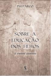 Sobre a educação dos filhos e outros escritos