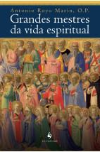 Grandes mestres da vida espiritual: história da espiritualidade cristã