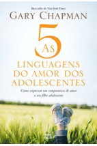As 5 linguagens do amor dos adolescentes