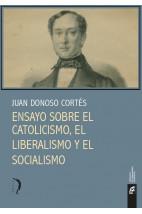 Ensayo Sobre el Catolicismo, el Liberalismo y el Socialismo