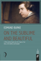 On The Sublime and Beautiful: A Philosophical Inquiry into the Origin of Our Ideas of the Sublime an
