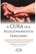 A Cura dos Relacionamentos Familiares