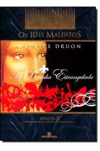 A rainha estrangulada (Col. Os Reis Malditos - Vol. 2)