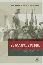 De Martí a Fidel - A revolução cubana e a América Latina