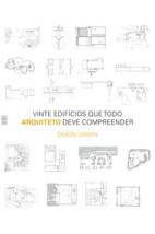 Vinte edifícios que todo arquiteto deve compreender