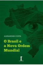 O Brasil e a Nova Ordem Mundial