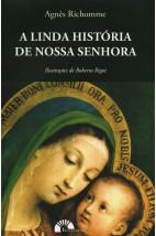 A linda história de Nossa Senhora