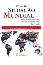 Atlas da situação mundial - Um levantamento único dos eventos correntes e das tendências globais