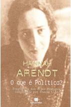 O que é Política? - Fragmentos das Obras Póstumas Compilados por Ursula Ludz