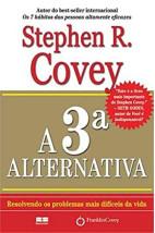 A 3ª alternatica - Resolvendo problemas mais difíceis da vida