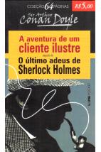 A Aventura de um Cliente Ilustre suguido de O Último adeus de Sherlock Holmes