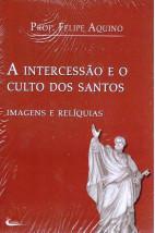 A Intercessão e o Culto dos Santos