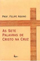 As Sete Palavras de Cristo na Cruz