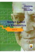 Coleção História Essencial da Filosofia (aula 16) - Xavier Zubiri e a Escolástica